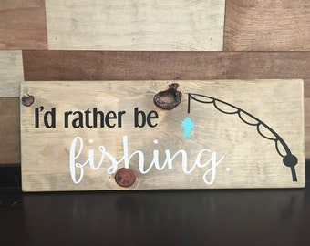 I'd rather be fishing sign, wood wall decor, handpainted, fishing pole, fishing decor, Father's Day gift, cabin decor, lodge, mancave 10x24