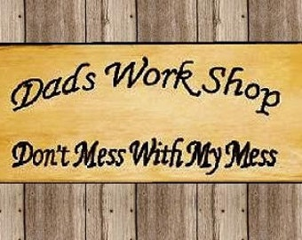 Personalized work shop sign Dads Work Shop or your name