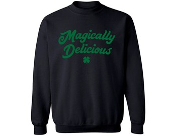 Magically Delicious - St. Patricks Day Crewneck Sweater