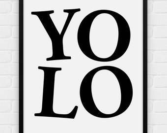 YOLO (You Only Live Once) - Printable Poster - Digital Art, Download and Print JPG