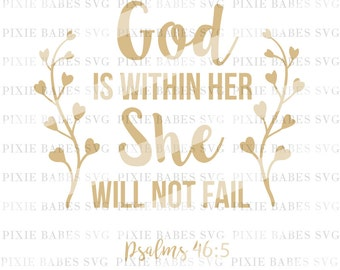 God Is Within Her She Will Not Fail SVG, Religious SVG, Bible Verse svg, svg files, Cuttables, Cricut svg, Silhouette svg, Cutting Files