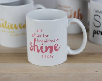 Eat Glitter for Breakfast, Inspirational Coffee Mug, Inspirational Mug, The future is female, Best Ceramic Coffee Mug, Graduation Mug 2017