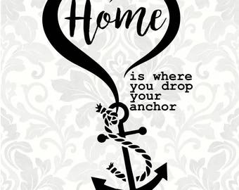Home is where you drop your anchor (SVG, PDF, Digital File Vector Graphic)