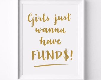 Girls Just Wanna Have Funds, Humorous Quote, Girlfriend Gift Idea, Gag Gift, Brush Calligraphy, Word Art, Wall Quote, Gold, Cyndi Lauper
