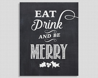 Eat, Drink and be Merry Christmas Chalkboard Sign, Chalkboard Style Party Signage, 8x10 inch, INSTANT PRINTABLE