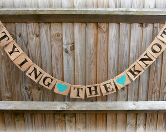 TYING THE KNOT  hessian/burlap banner /Burlap Bunting/Wedding Bunting/ Wedding Banner/Wedding Photo Prop/ Bridal Shower/ Wedding Decor