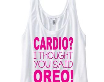 Cardio? I thought you said Oreo! Funny Gym Tank Top. Workout Tank. Gym Vest. Workout Shirt. Gym Shirt. Running Shirt. Running Tank.