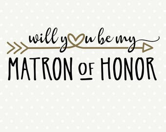 Will You Be My Matron of Honor SVG file, Bridal Party cut file, Matron of Honor Gift svg design, Bridal Party iron on file, Commercial svg