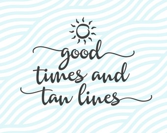 Good Times and Tan Lines SVG instant download Cutting File. Summer Beach Flip-Flops Sea Wave Surfing Time. Cut or Printable. Cricut Explore