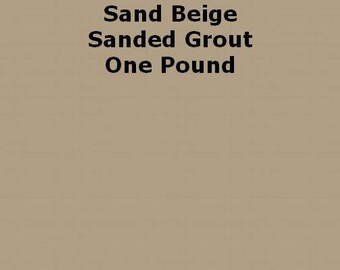 Sand Beige SANDED Grout - 1 Pound for Walls, Floors, Counter Tops, Backsplashes, Tubs, Showers, Mosaics
