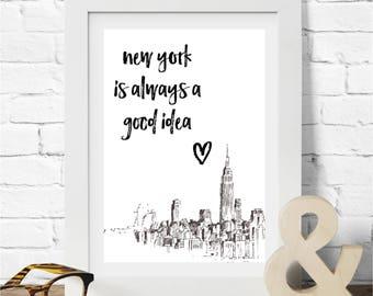 New York Is Always A Good Idea Print Manhattan NYC
