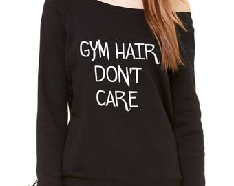 Gym Hair Don't Care Slouchy Off Shoulder Oversized Sweatshirt