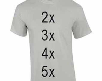Size Upgrade for 2X, 3X, 4X & 5X Shirts