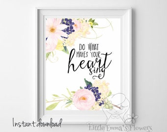 Do What Makes Your Heart Sing print Inspirational Print Teen Room Decor Typographic Quote watercolor print nursery decor wall art  ID55-55