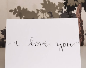 I Love You / custom calligraphy card
