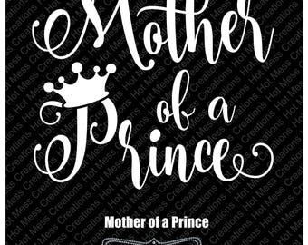 Mother of a Prince svg -  Son of a Queen SVG - Mother and Son SVG Design - Queen svg - Prince svg - Crown svg - SVG Digital Download