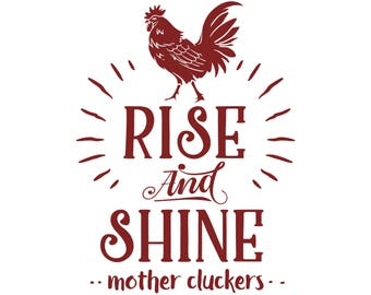 Rise And Shine Mother Kluckers Iron On Vinyl Heat Tshirt Transfer