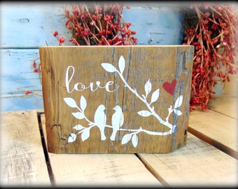 Love Birds - Reclaimed Wood Sign - Wedding Gift - Rustic Wedding Decor - Bridal Shower Gift - Valentines Day Decor - Shelf Sitter Sign