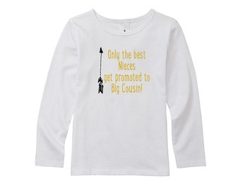 Only The Best Nieces Get Promoted To Big Cousin! Girls T-shirt