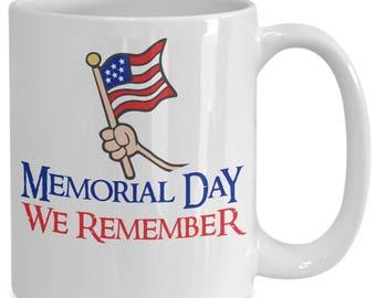 Memorial Day We Remember Coffee Mug