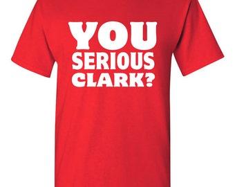 Christmas Vacation Movie You Serious Clark Eddie Quote T-shirt Tshirt Tee Shirt Gift xmas National Lampoons santa Present Holiday TTCV2