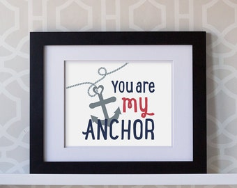 8x10 Print- You Are My Anchor **DIGITAL DOWNLOADS**