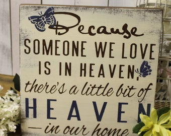 Because Someone We Love is in HEAVEN There's a little bit of HEAVEN in our Home-Brown-Ivory-Brown and Blue Font-Blue Butterflies-Butterfly