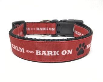 Red Keep Calm & Bark On Dog Collar Adjustable
