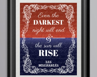 Broadway Les Miserables Inspirational Quote Poster - Do You Hear The People Sing / Even the darkest night will end and the sun will rise