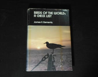 Birds of the World: a Check List by James F. Clements First Edition
