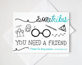 Harry Potter Sometribes You Need a Friend Thank You Greeting Card - Deathly Hallows - Quidditch - Owl - Snitch - Maurader's Map