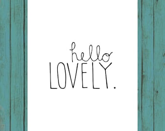 Hello Lovely.  8x10 digital printable.  Nursery/home decor print.