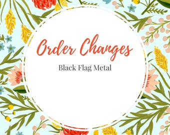 Black Flag Metal - Order Changes