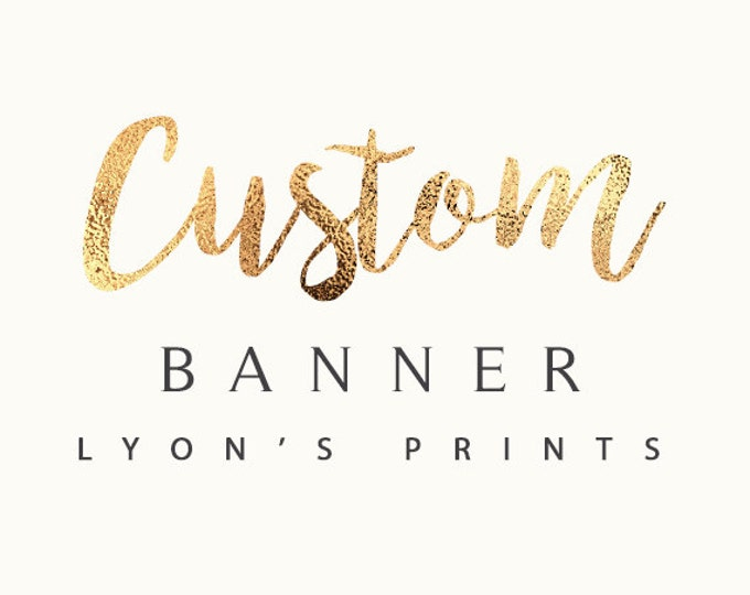 Custom Digital Banner SIGN design, birthday party, wedding, baby shower, party, event, corporate, graduation, prom
