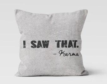 Karma Throw Pillow - Decorative Pillow - Home Decor  - Pillow Case