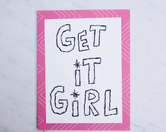 Get it girl greeting card