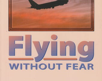 Flying Without Fear  (Softcover, Self-Help, Travel)  1997