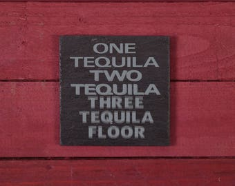 Fun slate coaster: One tequila two tequila three tequila floor (FAD1095)