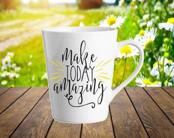 Make Today Amazing Ceramic Coffee Mug, Coffee Mug with Saying, Motivational, Gift, Teachers, Coaches, Christmas,