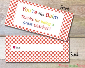 Instant Download - You're the Balm Bag Topper - Teacher Appreciation - Teacher Gift - Birthday - Thank You
