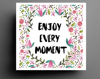 Enjoy Every Moment Floral Typography Print