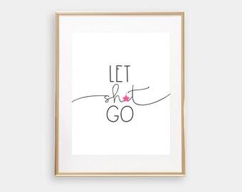 Mature - Censored - Funny Wall Art Print - Novelty - Printable - DIY - Printable - 8x10 - Let Sh*t Go