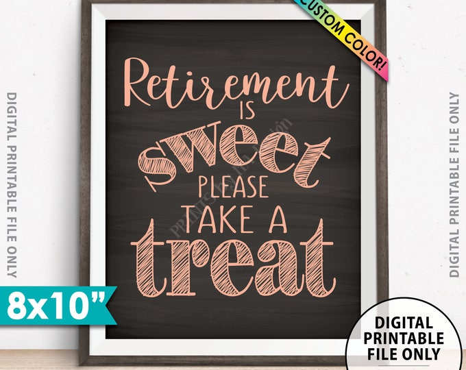 "Retirement Party Sign, Retirement is Sweet Please Take a Treat, Sweet Treats Retirement Sign, Custom Color 8x10"" Chalkboard Style Printable"