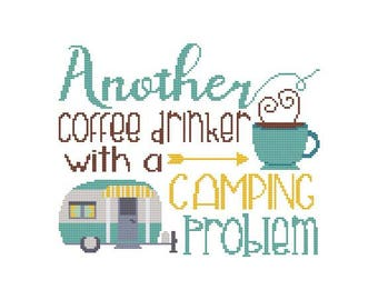Another Coffee Drinker With A Camping Problem Counted Cross Stitch PDF Pattern