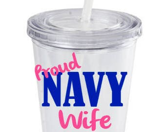 Personalized Proud Navy Wife Tumbler, Proud Navy Girlfriend, Navy Wife, Navy Girlfriend Deployment Gift, Deployment tumbler, Military Spouse