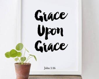 Grace Upon Grace - John 1:16 - Calligraphy Print, Typographic Print, Poster Wall Art, Verse Printable, Grace Upon Grace, Art Print, Grace
