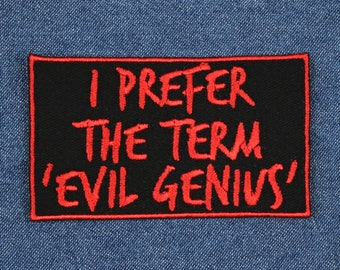 """I Prefer the Term Evil Genius Patch – 3.5"""" x 2"""" Mad Scientist Patch – Villain Patch – Patches for Jackets – Backpack Patches – Nerdy Patch"""