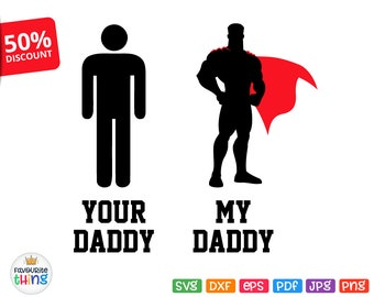 Father's Day Svg Baby T-shirt svg Cut File Your Daddy My Daddy Superman Svg Superhero Dad Svg Image for Cricut Silhouette Iron on Transfer