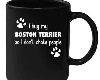 Boston Terrier - I Hug My Boston Terrier 11 oz Black Coffee Mug