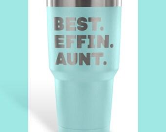 BEST EFFIN AUNT Water Tumbler / Gift for Aunt / Best Aunt Gift / Gifts for Favorite Aunt / Gift for Auntie / Durable Vacuum Tumbler 30 oz.